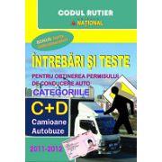 Intrebari si teste 2011-2012 pentru obtinerea permisului auto. Categoriile C+D