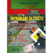 Intrebari si teste 2012. Pentru obtinerea permisului de conducere auto. Categoria B