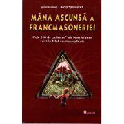 Mana ascunsa a Francmasoneriei - Cele 100 de Mistere ale istoriei care sunt in felul acesta explicate