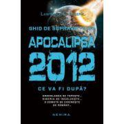 Apocalipsa 2012. Ce va fi dupa ?