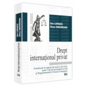 Drept international privat — Actualizat in raport de noul Cod Civil, noul Cod de procedura civila si Regulamentele Uniunii Europene