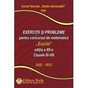 """Exercitii si probleme pentru concursul de matematica """"Euclid""""clasele III-VIII - Editia a XII-a"""