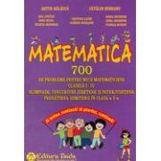 Matematica pentru clasele I-IV. 700 de probleme pentru micii matematicieni