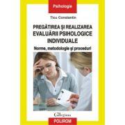 Pregatirea si realizarea evaluarii psihologice individuale