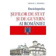 Enciclopedia sefilor de stat si de guvern ai Romaniei