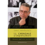 I.L. Caragiale si caligrafia placerii. Despre eul din scrisori
