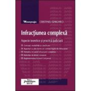 Infractiunea complexa  - Aspecte teoretice si practica judiciara