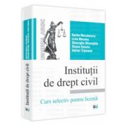 Institutii de drept civil - Curs selectiv pentru licenta