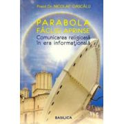 Parabola facliei aprinse. Comunicarea religioasa in era informationala