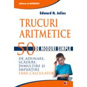 Trucuri aritmetice - 50 de moduri simple de adunare, scadere, inmultire si impartire fara calculator
