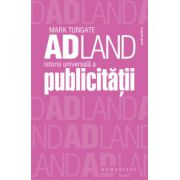 Adland. Istoria universala a publicitatii