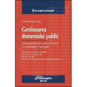 Gestionarea domeniului public - Jurisprudenta relevanta a C.J.U.E. si a instantelor nationale