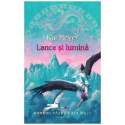 Lance si lumina (vol. 2 seria Oamenii Vazduhului Inalt)