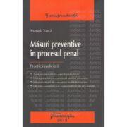 Masuri preventive in procesul penal - Practica judiciara