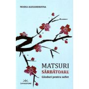 Matsuri - Sarbatoare. Ganduri pentru suflet