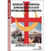 Razboiul confesional si problematica sa in istoria bisericii crestine