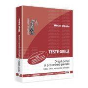 Teste grila. Drept penal si procedura penala - Editia a III-a, revazuta si adaugita