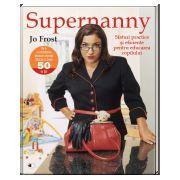 Supernanny - Sfaturi practice si eficiente pentru educarea copilului