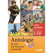 Antologie de texte din literatura universala - Lecturi suplimentare pentru clasele I-IV