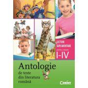 Antologie de texte din literatura romana - Lecturi suplimentare pentru clasele I-IV