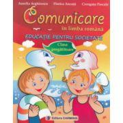 Comunicare in limba romana - Educatie pentru societate - Clasa pregatitoare