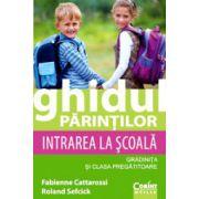 Ghidul parintilor - Intrarea la scoala