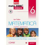 Mate 2000 pentru clasa a VI-a. Partea I, INITIERE. Matematica - aritmetica, algebra, geometrie