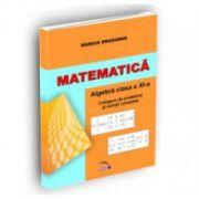 Matematica. Algebra pentru clasa a XI-a. Culegere de probleme si solutii complete