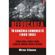 Reeducarea in Romania comunista (1949-1955). Vol. III - Targu-Ocna, Ocnele Mari, Canalul Dunare-Marea Neagra