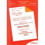 Bacalaureat biologie 2013 clasele XI-XII. Sinteze, teste si rezolvari (Ghid pentru bacalaureat de nota 10)