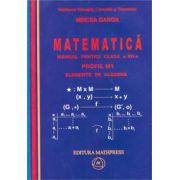 Manual pentru clasa a XII-a Profil M1 – Vol.1 - Elelmente de algebra