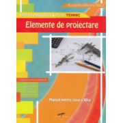 Elemente de proiectare. Manual pentru clasa a XII-a - Ruxandra Noia