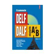 Examenele DELF/DALF - Nivelurile A si B