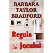 Regula jocului - Barbara Taylor Bradford
