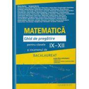 Bacalaureat 2013 Matematica. Ghid de pregatire pentru clasele IX-XII si examenul de bacalaureat