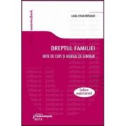 Dreptul familiei - Note de curs si manual de seminar Conform noului Cod Civil