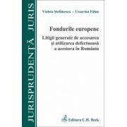 Fondurile europene - Litigii generate de accesarea si utilizarea defectuoasa a acestora in Romania