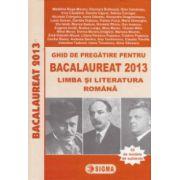 Ghid de pregatire pentru bacalaureat 2013. Limba si literatura romana. 55 de modele