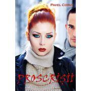 Proscrisii - Pavel Corut