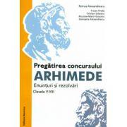 Pregatirea concursului ARHIMEDE - Enunturi si rezolvari clasele V-VIII