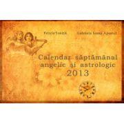 Calendar saptamanal angelic si astrologic 2013
