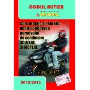 Scutere si Mopede, categoria AM. Curs practic si teoretic pentru obtinerea permisului de conducere (2012-2013)