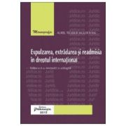 Expulzarea, extradarea si readmisia in dreptul international