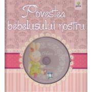 Povestea bebelusului nostru - Contine CD cu cantece de leagan