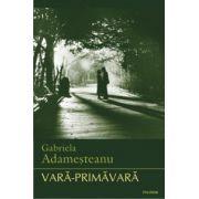 Vara-primavara - Gabriela Adamesteanu