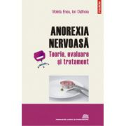 Anorexia nervoasa. Teorie, evaluare si tratament