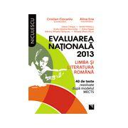 Evaluarea nationala 2013. Limba si literatura romana