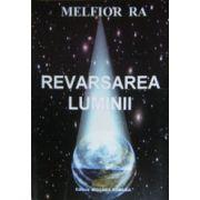 Revarsarea luminii. Melfior Ra