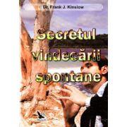 Secretul vindecarii spontane