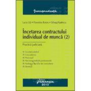 Incetarea contractului individual de munca (2). Practica judiciara